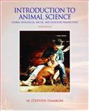 Introduction to Animal Science : Global, Biological, Social and Industry Perspectives, Damron, W. Stephen, 0131189328