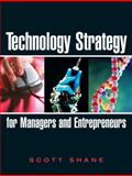 Technology Strategy for Managers and Entrepreneurs, Shane, Scott Andrew, 0131879324