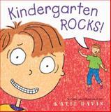 Kindergarten Rocks!, Katie Davis, 0152049320