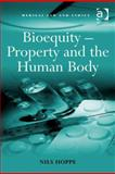 Bioequity - Property and the Human Body, Hoppe, Nils, 0754689328
