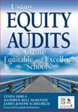 Using Equity Audits to Create Equitable and Excellent Schools, McKenzie, Kathryn Bell, 1412939321