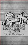 Seventh Grade Social Science Quizzes, Terri Raymond, 1500429325