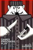 Games Prisoners Play 9780691149325