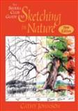 The Sierra Club Guide to Sketching in Nature, Cathy Johnson and Sierra Club Books Staff, 0871569329