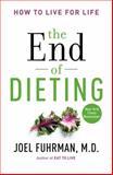 The End of Dieting, Joel Fuhrman, 0062249320