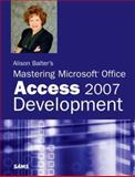 Alison Balter's Mastering Microsoft Office Access 2007 Development, Balter, Alison, 0672329328