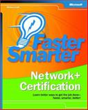 Faster Smarter Network+ Certification : Take Charge of the Network+ Exam-Faster, Smarter, Better!, Craft, Melissa, 0735619328