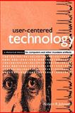 User-Centered Technology : A Rhetorical Theory for Computers and Other Mundane Artifacts, Johnson, Robert R., 0791439321