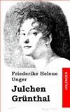 Julchen Grünthal, Friederike Unger, 1482769328