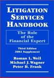 Litigation Services Handbook : The Role of the Financial Expert, Roman L. Weil, Michael J. Wagner, Peter B. Frank, 047141932X