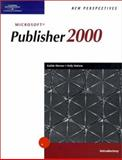 New Perspectives on Microsoft Publisher 2000 -- Introductory, Parsons, June J. and Werner, Kathie, 0619019328