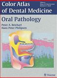 Color Atlas of Dental Medicine - Oral Pathology, Reichart, Peter A. and Philipsen, Hans Peter, 0865779325