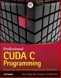 Professional Cuda C Programming, John Cheng and Ty McKercher, 1118739329