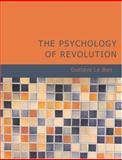 The Psychology of Revolution, Gustave Le Bon, 1426489323