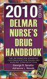 Delmar Nurse's Drug Handbook 2010 Edition (Book Only), Spratto, George R. and Woods, Adrienne L., 1111319324