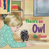 There's an Owl in the Closet, Donna Douglas Walchle, 1490809325