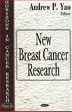 New Breast Cancer Research, Yao, Andrew P., 159454932X
