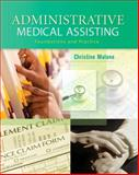 Administrative Medical Assisting : Foundations and Practice, Malone, Christine, 013199932X
