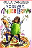Forever Amber Brown, Paula Danziger, 0399229329