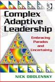 Complex Adaptive Leadership : Embracing Paradox and Uncertainty, Obolensky, Nick, 0566089327