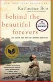 Behind the Beautiful Forevers, Katherine Boo, 081297932X