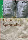 Magic of Celtic Spirituality, Robert Vance, 086278932X