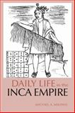 Daily Life in the Inca Empire, Malpass, Michael A., 0872209326