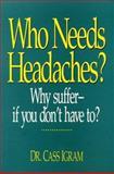 Who Needs Headaches?, Cass Igram, 0911119329