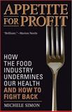 Appetite for Profit, Michele Simon, 1560259329
