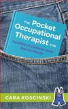 The Pocket Occupational Therapist for Families of Children with Special Needs, Cara Koscinski, 1849059322