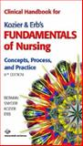 Clinical Handbook for Kozier and Erb's Fundamentals of Nursing : Concepts, Process, and Practice, Berman, Audrey J. and Snyder, Shirlee, 0131889338