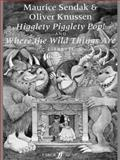 Higglety Pigglety Pop! and Where the Wild Things Are, Maurice Sendak and Oliver Knussen, 0571519334