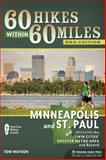 60 Hikes Within 60 Miles: Minneapolis and St. Paul, Tom Watson, 0897329333