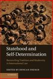 Statehood and Self-Determination : Reconciling Tradition and Modernity in International Law, , 1107029333