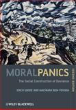 Moral Panics : The Social Construction of Deviance, Goode, Erich and Ben-Yehuda, Nachman, 1405189339