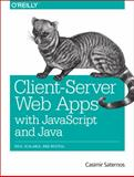 Client-Server Web Apps with JavaScript and Java, Saternos, Casimir, 1449369332