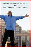 Fundamental Principles of Success and Fulfillment, Uffoh Emmanuel O., 1466959339