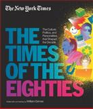The New York Times: the Times of the Eighties, William Grimes, 1579129331