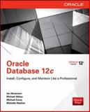 Oracle Database 12c : Install, Configure, and Maintain Like a Professional, Abramson, Ian and Abbey, Michael, 0071799338