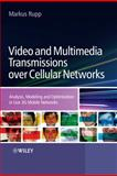 Video and Multimedia Transmissions over Cellular Networks, , 0470699337