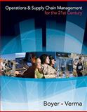 Operations and Supply Chain Management for the 21st Century, Boyer, Kenneth Karel and Verma, Rohit, 0618749330