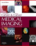 Medical Imaging : Techniques, Reflection and Evaluation, Carver, Elizabeth and Carver, Barry, 0702039330