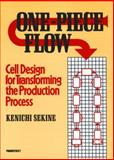 One-Piece Flow : Cell Design for Transforming the Production Process, Kenichi Sekine, 091529933X