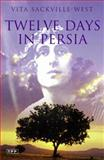 Twelve Days in Persia, Vita Sackville-West, 1845119339