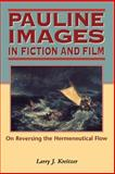 Pauline Images in Fiction and Film : On Reversing the Hermeneutical Flow, Kreitzer, Larry J., 1850759332