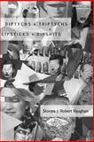 Diptychs + Triptychs + Lipsticks + Dipshits, Robert Vaughan, 1937739333