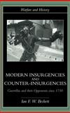 Modern Insurgencies and Counter-Insurgencies : Guerrillas and Their Opponents since 1750, Beckett, Ian F., 0415239338