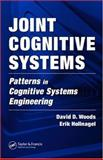 Joint Cognitive Systems : Patterns in Cognitive Systems Engineering, Woods, David D. and Hollnagel, Erik, 0849339332
