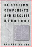 RF Systems, Components and Circuits Handbook, Losee, Ferril, 0890069336