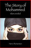 The Story of Mohammed Islam Unveiled, Harry Richardson, 1496019334